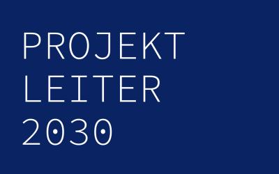 Projektleiter 2030 – zurück zu den Wurzeln!