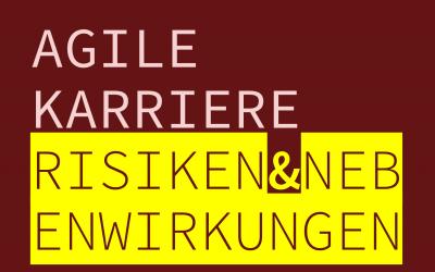 Agile Karriere – Risiken und Nebenwirkungen